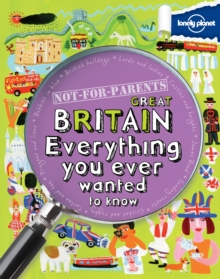 Not for Parents Great Britain : Everything You Ever Wanted to Know, Paperback