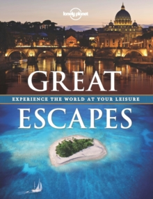 Great Escapes : Experience the World at Your Leisure, Hardback Book