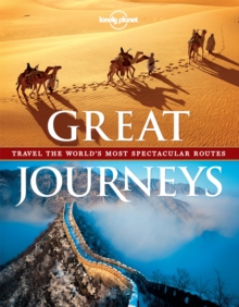 Great Journeys : Travel the World's Most Spectacular Routes, Paperback Book