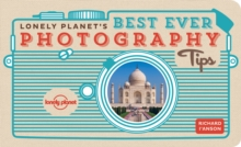 Lonely Planet's Best Ever Photography Tips, Paperback