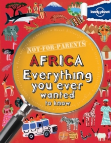 Not for Parents Africa : Everything You Ever Wanted to Know, Paperback