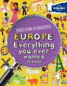Not for Parents Europe : Everything You Ever Wanted to Know, Paperback Book