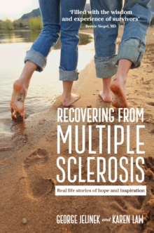 Recovering from Multiple Sclerosis : Real Life Stories of Hope and Inspiration, Paperback