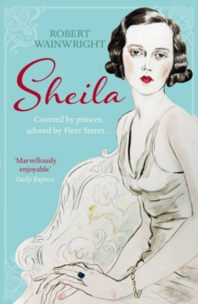 Sheila : The Australian Ingenue Who Bewitched British Society, Paperback