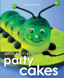 Quick & Clever Party Cakes, Paperback
