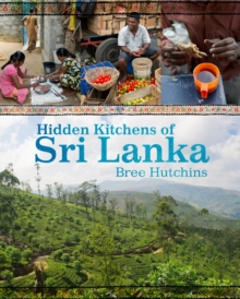 Hidden Kitchens of Sri Lanka, Hardback Book