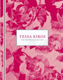Tessa Kiros: The Recipe Collection, Hardback