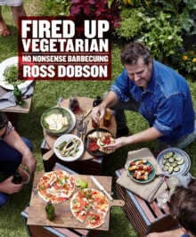 Fired Up: Vegetarian : No Nonsense Barbecuing, Hardback Book