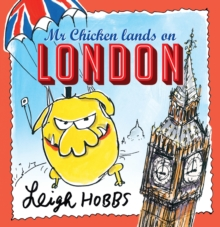 Mr. Chicken Lands on London, Hardback