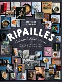 Ripailles : Traditional French Cuisine, Paperback Book