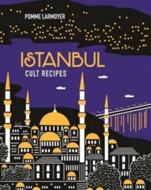 Istanbul Cult Recipes, Hardback Book