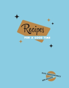 Recipes for a Good Time, Hardback