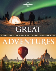 Great Adventures : Experience the World at its Breath-Taking Best, Paperback