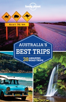 Lonely Planet Australia's Best Trips, Paperback Book