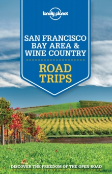 Lonely Planet San Francisco Bay Area and Wine Country Road Trips, Paperback