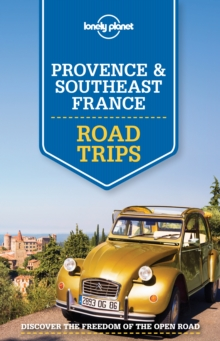 Lonely Planet Provence and Southeast France Road Trips, Paperback