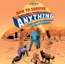 How to Survive Anything : A Visual Guide to Laughing in the Face of Adversity, Hardback