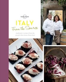From the Source - Italy : Italy's Most Authentic Recipes from the People That Know Them Best, Hardback