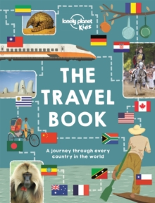 The Lonely Planet Kids Travel Book : Mind-Blowing Stuff on Every Country in the World, Hardback