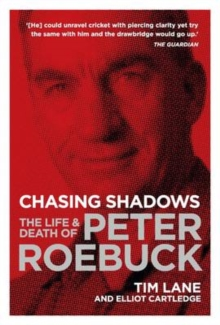 Chasing Shadows : The Life and Death of Peter Roebuck, Paperback