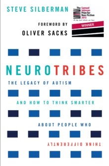Neurotribes : The Legacy of Autism and How to Think Smarter About People Who Think Differently, Paperback
