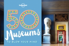 50 Museums to Blow Your Mind, Paperback