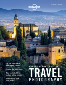 Lonely Planet's Guide to Travel Photography, Paperback