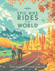 Epic Bike Rides of the World, Hardback