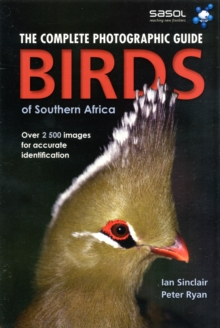 Complete Photographic Guide : Birds of Southern Africa, Paperback