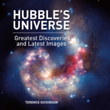 Hubble's Universe : Greatest Discoveries and Latest Images, Hardback