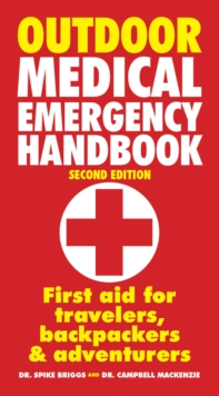 Outdoor Medical Emergency Handbook : First Aid for Travellers, Backpackers, Adventurers, Paperback