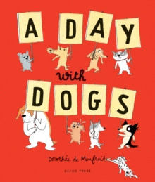 A Day with Dogs : What Do Dogs Do All Day?, Hardback