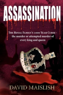 Assassination : The Royal Family's 1000 Year Curse, Paperback Book