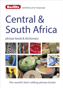 Berlitz Language: Central & South Africa Phrase Book & Dictionary : Portuguese, Tswana, Shona, Afrikaans, French & Swahili, Paperback Book