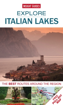 Insight Guides: Explore Italian Lakes : The Best Routes Around the Region, Paperback Book
