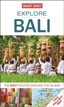 Insight Guides: Explore Bali : The Best Routes Around the Island, Paperback
