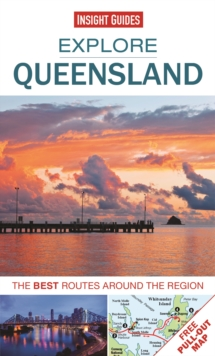 Insight Guides: Explore Queensland : The best routes around the region, Paperback