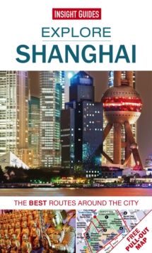 Insight Guides: Explore Shanghai : The best routes around the city, Paperback