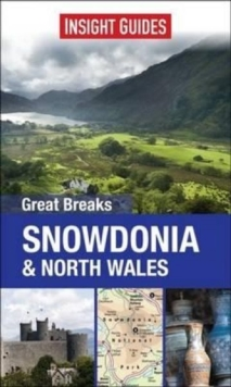 Insight Guides: Great Breaks Snowdonia & North Wales, Paperback