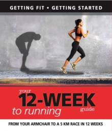 Your 12-week Guide to Running, Paperback Book