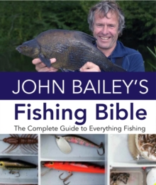 John Bailey's Fishing Bible, Hardback