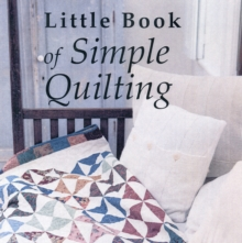 The Little Book of Simple Quilting, Hardback