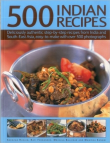 500 Indian Recipes : Deliciously Authentic Step-by-step Recipes from India and South-East Asia, Easy to Make with Over 500 Photographs, Paperback