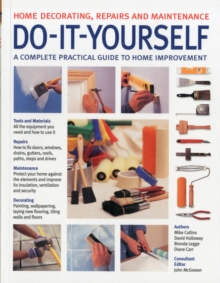 Do-It-Yourself : A Complete Guide to Home Improvement, Paperback