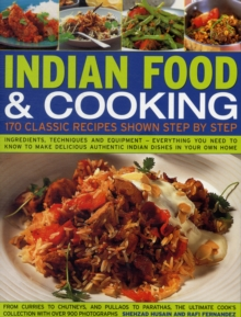 Indian Food & Cooking : 170 Classic Recipes Shown Step-by-step, Paperback