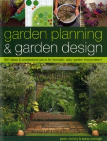 Garden Planning & Garden Design : 500 Ideas & Professional Plans for Fantastic, Easy Garden Improvement, Paperback