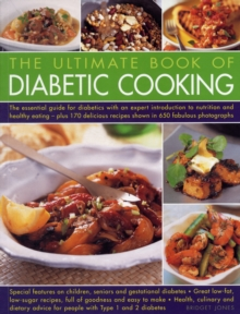 The Complete Book of Diabetic Cooking : the Essential Guide for Diabetics with an Expert Introduction to Nutrition and Healthy Eating - Plus 170 Delicious Recipes Shown in 650 Fabulous Photographs, Paperback
