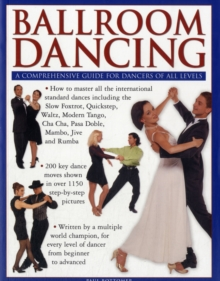 Ballroom Dancing : a Comprehensive Guide for Dancers of All Levels, Paperback