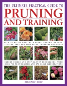 The Ultimate Practical Guide to Pruning and Training, Paperback