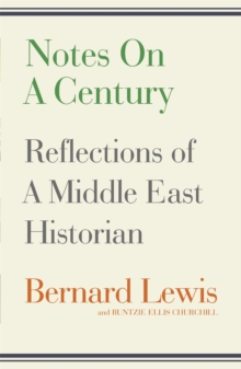 Notes on a Century : Reflections of a Middle East Historian, Paperback